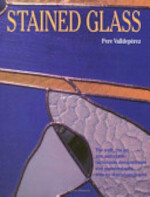 Stained Glass - Josep Asuncion, Pere Valldepérez, Hardb Parramon (ISBN 9780713487831)