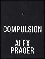 Compulsion - Alex Prager (ISBN 9780615613055)