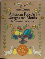 American Folk Art Designs and Motifs for Artists and Craftspeople - Joseph D'Addetta (ISBN 9780486247175)