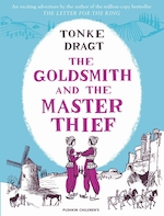 The goldsmith and the master thief - Tonke Dragt