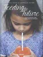Feeding the Future - Tali & Astor Shine (ISBN 9783832733438)