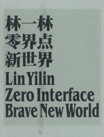 Lin Yilin: Zero Interface : Brave New World