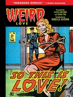Weird love: so this is love? - craig yoe (ISBN 9781684050208)
