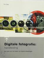Digitale fotografie - Tim Daly, Ruby Tjassing, Eveline Deul (ISBN 9789057641190)