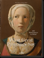 What Great Paintings Say. 100 Masterpieces in Detail - Rose-Marie Hagen, Rainer Hagen (ISBN 9783836577496)