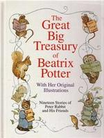The great big treasury of Beatrix Potter with her own original illustrations - Beatrix Potter