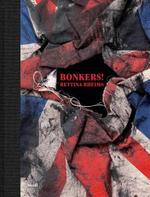 Bonkers! - Bettina Rheims (ISBN 9783869308036)
