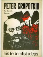 Peter Kropotkin, his federalist ideas