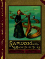 Rapunzel and Other Magic Fairy Tales - Charles Perrault, Wilhelm Grimm, Jacob Grimm (ISBN 9781405227025)