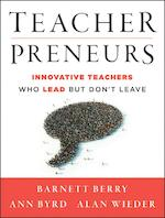 Teacherpreneurs - Barnett Berry, Ann Byrd, Alan Wieder (ISBN 9781118456194)