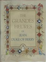 The Grandes Heures of Jean, Duke of Berry; Biblioth`Eque Nationale, Paris. - Catholic Church, Jean de France Berry (duc De), Bibliothèque nationale (france). (ISBN 9780807606131)