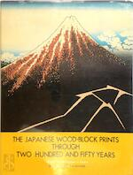 The Japanese wood-block prints through two hundred and fifty years - Seiichirō Takahashi