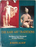 The rare art traditions - Joseph Alsop (ISBN 0060100915)
