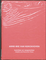 Anne-Mie Van Kerckhoven: inzichten en Vergezichten | Insights and Panoramic Views