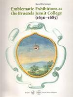 Emblematic Exhibitions at the Brussels Jesuit College (1630-1685) - Karel Porteman (ISBN 9782503505169)