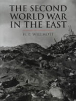 The Second World War in the East - H. P. Willmott, John Keegan