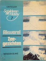 Akwarel / Zeegezichten [Aquarel] - Wendon Blake, Claude Croney (ISBN 9789021314570)