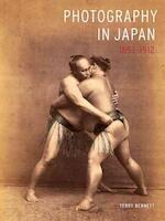 Photography in Japan 1853-1912 - Terry Bennett (ISBN 9780804836333)