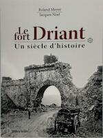 Le fort Driant - Roland Meyer, Jacques Noel (ISBN 9782371640238)