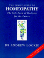 The Family Guide to Homeopathy - Andrew Lockie (ISBN 9780241130414)