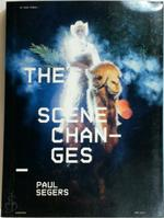 The scene changes - Paul Segers - Ine Gevers, Mark Dery (ISBN 9789491677632)