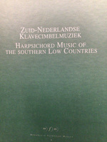 Zuid-Nederlandse klavecimbelmuziek/ Harpsichord Music of the Southern Low Countries