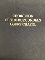 Choirbook of the Burgundian Court Chapel