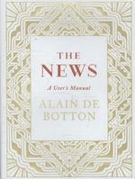 News: A User's Manual - Alain de Botton (ISBN 9780241146477)
