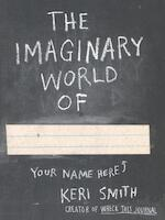 The Imaginary World of - Keri Smith (ISBN 9780141977805)