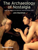 The Archaeology of Nostalgia - John Boardman (ISBN 9780500051153)