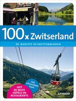 100 X Zwitserland - Unknown (ISBN 9789020994148)