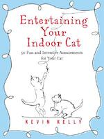 Entertaining Your Indoor Cat - Kevin Kelly (ISBN 9781416205173)