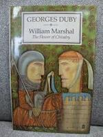 William Marshal: the flower of chivalry - Georges Duby
