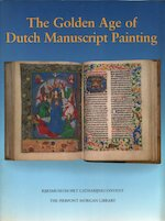 The Golden Age of Dutch Manuscript Painting