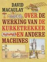 Over de werking van de kurketrekker en andere machines - David Macaulay, Amp, Neil Ardley (ISBN 9789026944307)
