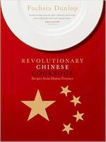 The Revolutionary Chinese Cookbook - Fuchsia Dunlop (ISBN 9780091904838)