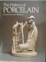 The History of porcelain - Paul Atterbury