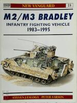 M2/M3 Bradley Infantry Fighting Vehicle 1983–1995 - Steven J. Zaloga (ISBN 9781855325388)