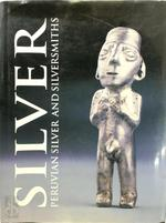 The Silver and Silversmiths of Peru - Paloma Carcedo, Francisco Stastny