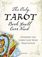 Only Tarot Book You'll Ever Need - Skye Alexander (ISBN 9781507210734)