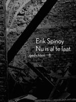 Nu is al te laat - Erik Spinoy