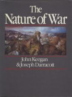 The Nature of War - John Keegan, Joseph Darracott