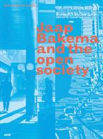 Jaap Bakema and the Open Society - Christine Boyer, Arnold Reijndorp, Herman Hertzberger, Carola Hein (ISBN 9789077966570)