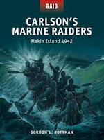 Carlson's Marine Raiders - Gordon L. Rottman (ISBN 9781472803276)