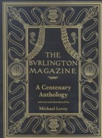 The Burlington Magazine - A Centenary Anthology - Michael Levey (ISBN 9780300099119)