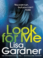 Look for me - lisa gardner (ISBN 9781784758622)