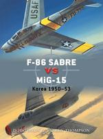 F-86 Sabre vs MiG-15 - Douglas C. Dildy, Warren E. Thompson (ISBN 9781780963198)