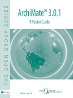 ArchiMate® 3.0.1 - A Pocket Guide - The Open Group, Andrew Josey (ISBN 9789401802314)