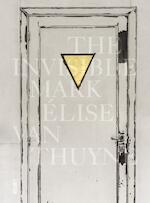 The Invisible Mark - Elise Van Thuyne (ISBN 9789460582288)