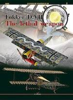 Fokker D. VII. - The Lethal Weapon / The lethal weapon - Tomasz J. Kowalski, Marel Rys (ISBN 9788364596773)
